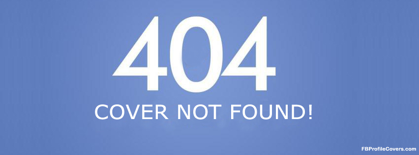 404 error fb cover, funny facebook timeline profile cover