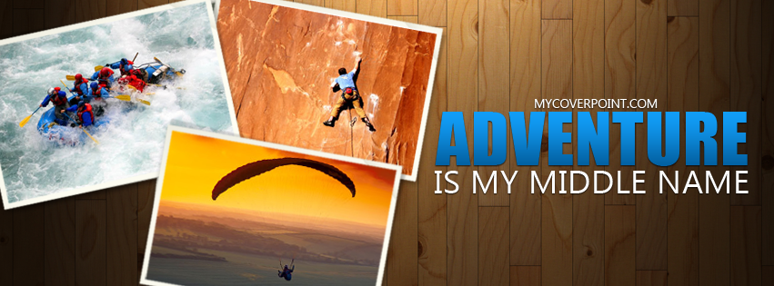 Adventure Is My Middle Name Facebook Cover