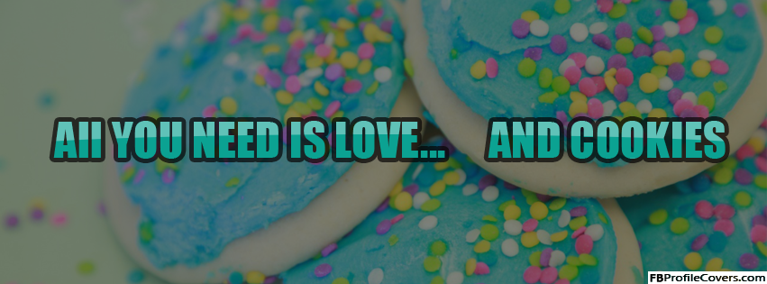 All You Need Is Love & Cookies Facebook Cover Image