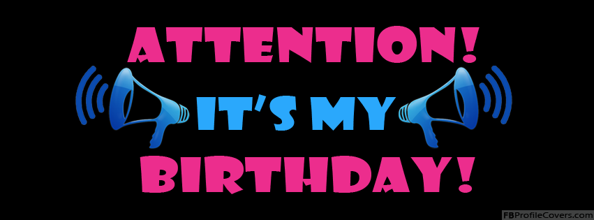 Attention My Birthday Facebook Timeline Cover