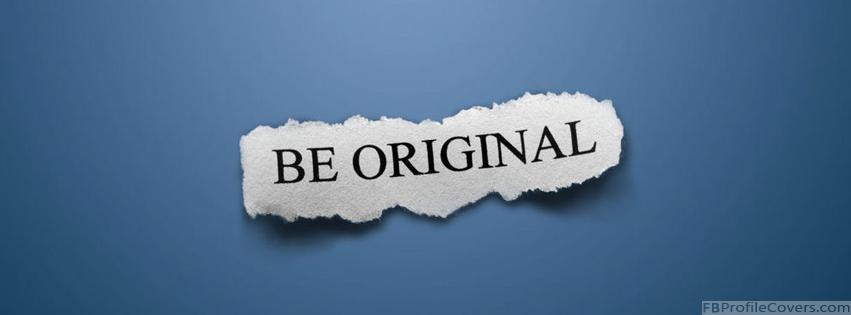 Be Original Facebook Cover Photo
