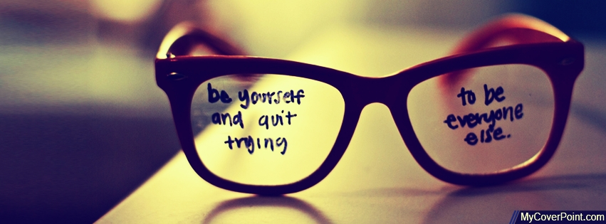 Be Yourself Quote Glasses Facebook Cover