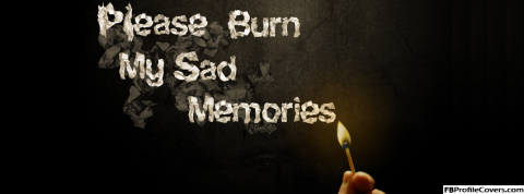 Burn My Sad Memories
