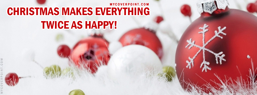 Christmas Makes Everything Happy Facebook Cover