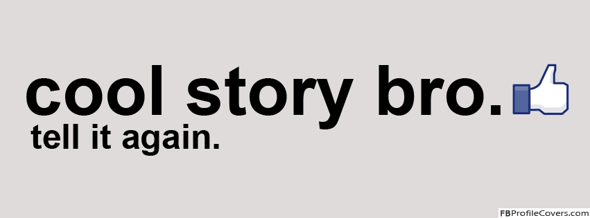 Cool Story Bro Facebook Timeline Profile Cover Banner