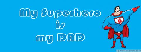 Dad My Superhero