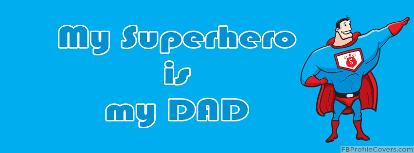 Dad My Superhero Facebook Timeline Cover