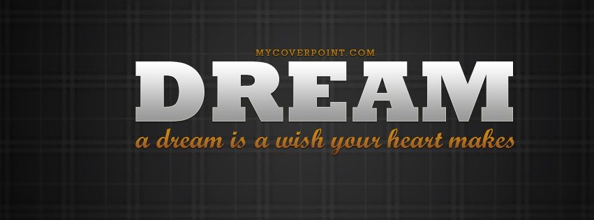 Dream Is A Wish Facebook Cover