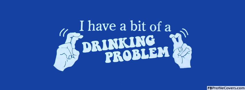 Drinking Problem Facebook Timeline Profile Cover
