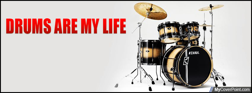 Drums Are My Life Facebook Timeline Cover Image