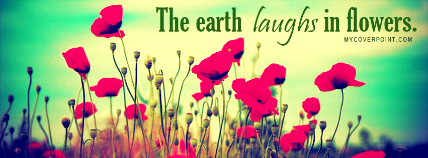 Earth Laughs In Flowers Facebook Cover
