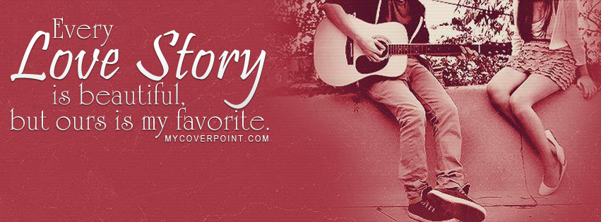 Every Love Story Is Beautiful Facebook Cover