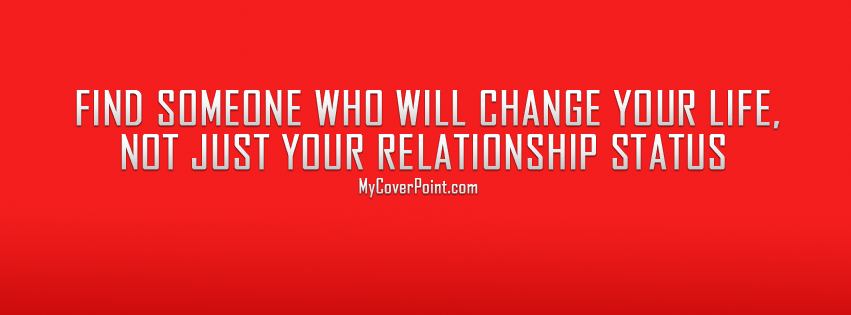 Find Someone Who Will Change Your Life Facebook Cover