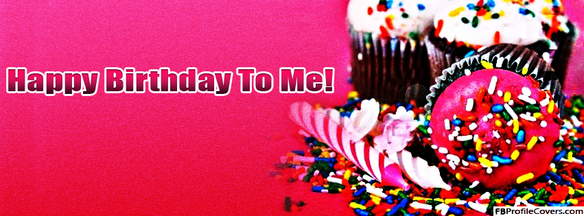 Happy Birthday To Me Facebook Timeline Cover