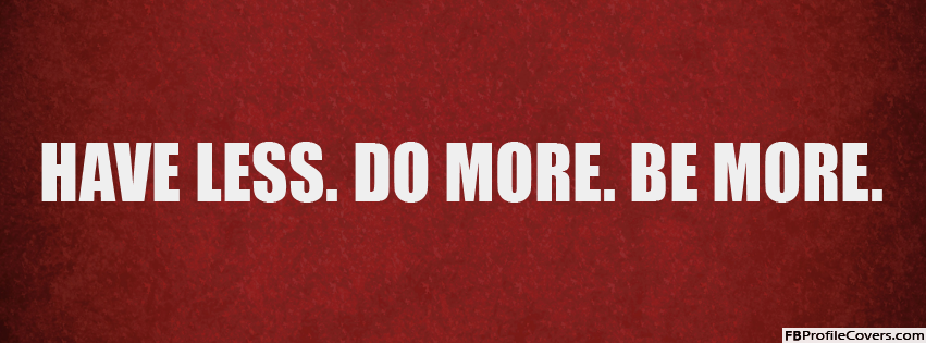 Have Less Do More Facebook Timeline Profile Cover