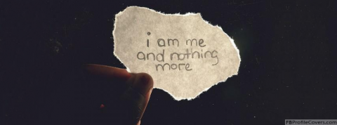 I Am Me And Nothing More