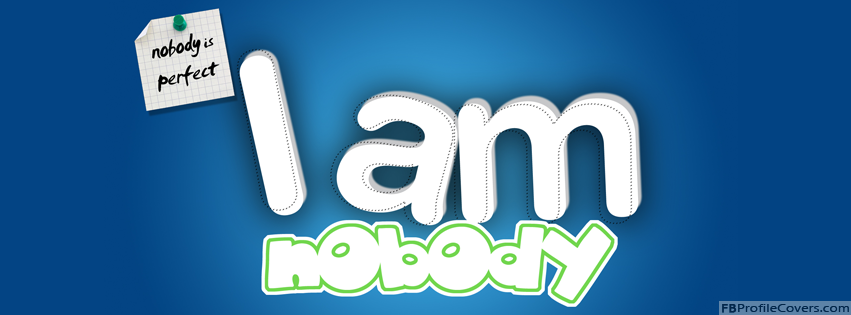 I Am Nobody Facebook Timeline Cover - Funny Text Facebook Covers