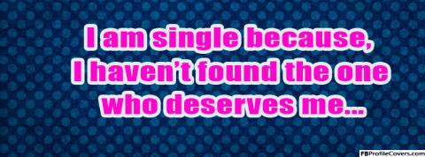 I Am Single Because