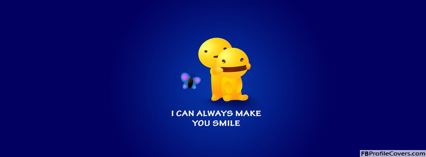 I Can Always make You Smile Facebook Cover Photo