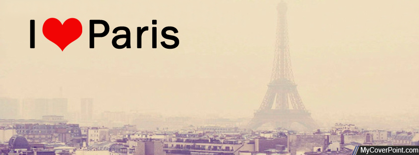 I Love Paris Facebook Cover