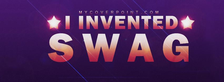 I Invented Swag Facebook Cover