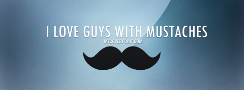 I Love Guys With Mustaches