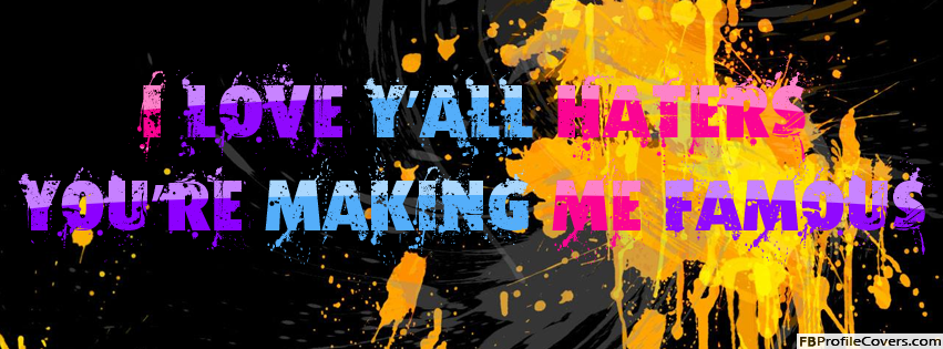 I Love Haters Facebook Cover Photo For Timeline