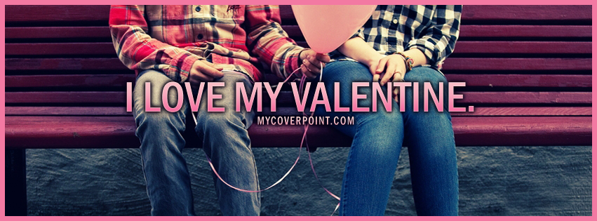 I Love My Valentine Facebook Cover