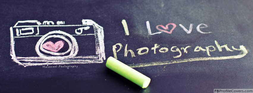 I Love Photography Facebook Timeline Profile Cover Photo