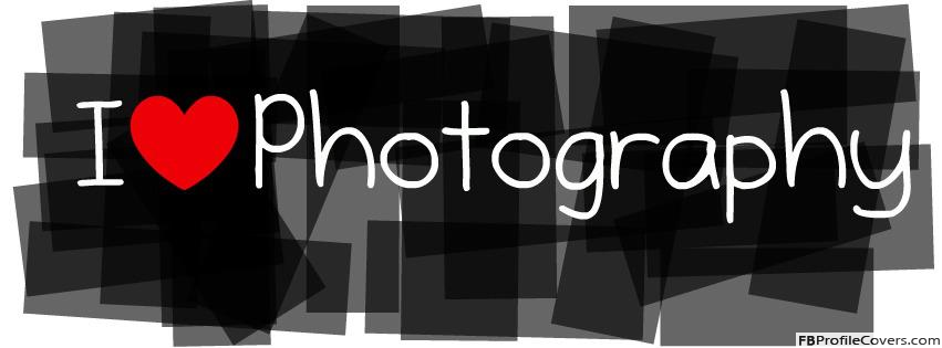 I Love Photography Facebook Timeline Profile Cover Picture
