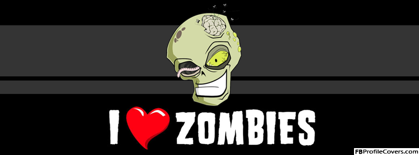I Love Zombies Facebook Timeline Cover Banner FB Profile Covers