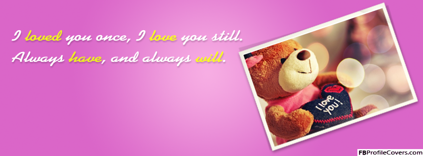 I Loved You Once Facebook Timeline Cover