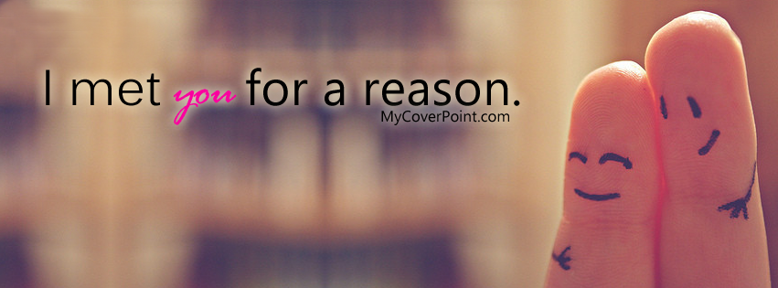 I Met You For A Reason Facebook Cover