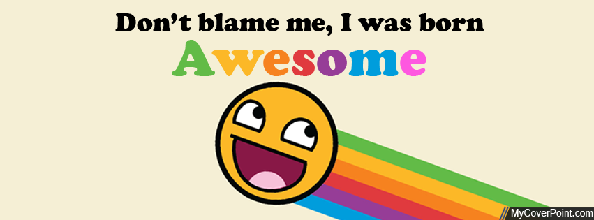 I Was Born Awesome Facebook Cover Photo