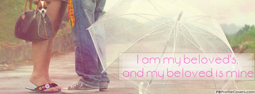 I am my beloved's and my beloved is mine Facebook cover photo - love quotes Facebook cover