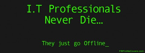 IT Professionals Never Die