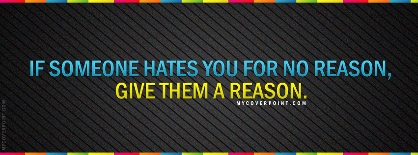 If Someone Hates You For No Reason Facebook Cover