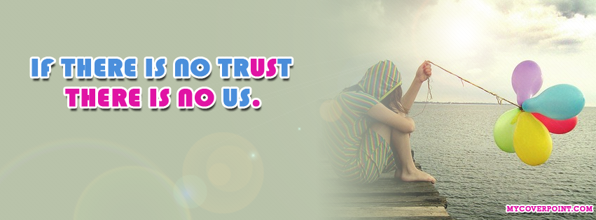 If There Is No Trust Facebook Cover