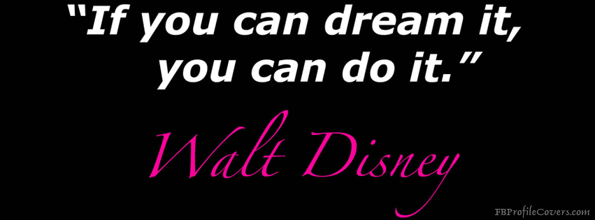 If You Can Dream It You Can Do It FB Cover