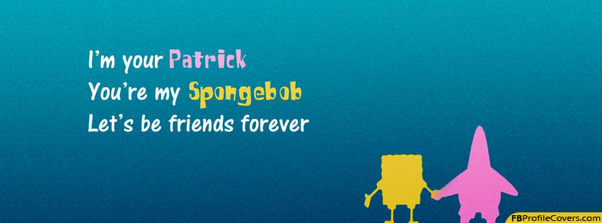 I'm Your Patrick You're My Spongebob Facebook Timeline Cover Image