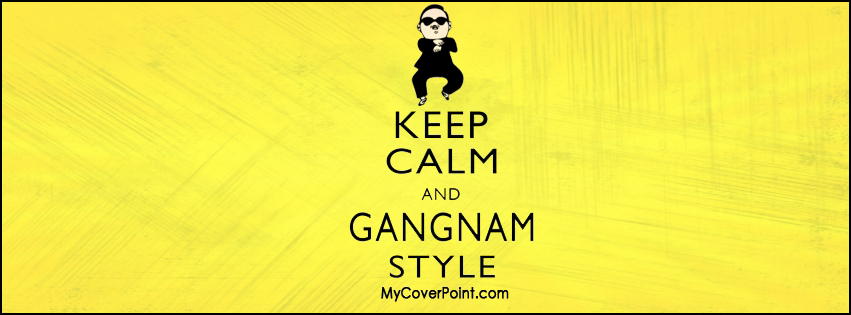 Keep Calm And Gangnam Style Facebook Cover