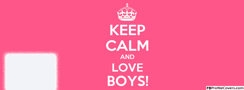 Keep Calm And Love Boys Facebook Cover Quote