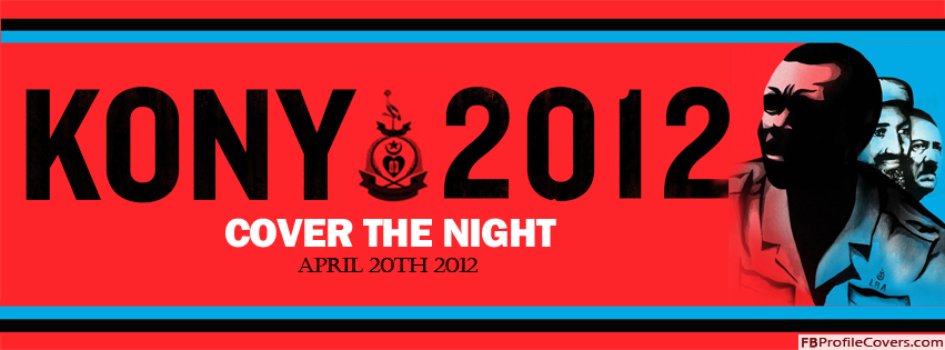 Kony 2012 Cover The Night Facebook Cover Photo