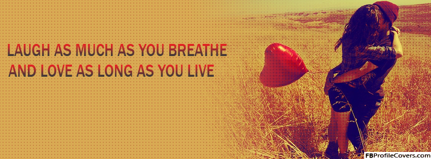 Laugh As Much As You Breathe Facebook Cover Pic