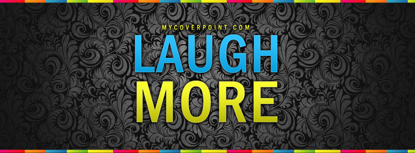 Laugh More Facebook Cover