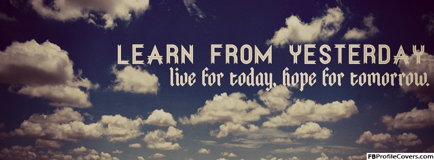 Learn From Yesterday Facebook Timeline Cover