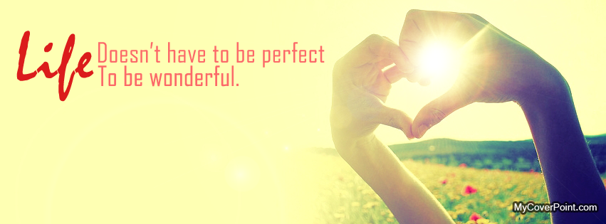 Life Doesn't Have To Be Perfect Facebook Cover