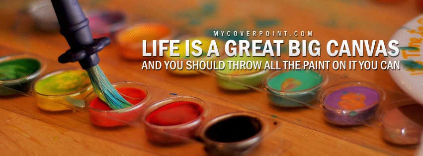 Life Is A Canvas Facebook Timeline Cover