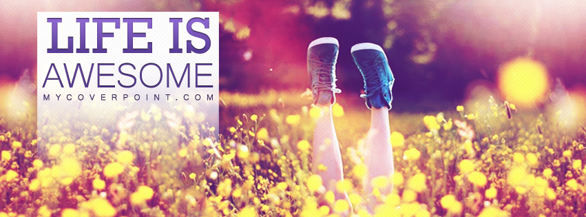 Life Is Awesome Facebook Timeline Cover