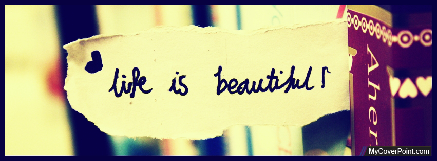 Life Is Beautiful Facebook Cover Photo